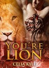 You're Lion - Celia Kyle