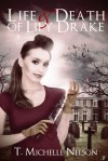 The Life and Death of Lily Drake - T. Michelle Nelson