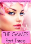 The Games (Part Three) - A Tale Of Forced Feminization (The Manhood Games Series) - Nancy  Rose