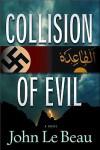 Collision of Evil: A Franz Waldbaer Thriller - John J. Le Beau