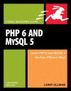 PHP 6 and MySQL 5 for Dynamic Web Sites: Visual Quickpro Guide - Larry Ullman