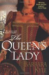 The Queen's Lady - Barbara Kyle