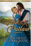 Unlaced by the Outlaw (Secrets in Silk Book 4) - Michelle Willingham