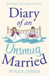 Diary of an Unsmug Married - Polly  James