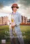 Die Frauen von Tyringham Park (Klappenbroschur) - Rosemary McLoughlin, Dietmar Schmidt