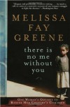 There Is No Me Without You: One Woman's Odyssey to Rescue Her Country's Children - Melissa Fay Greene