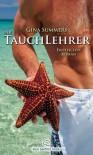 Der Tauchlehrer | Erotischer Roman: Sex, Leidenschaft, Erotik und Lust (German Edition) - Gina Summers