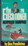 Acapulco Rampage (Executioner Series) - D. Pendleton