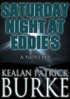 Saturday Night at Eddie's - Kealan Patrick Burke