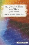 The Greatest Man in the World / The Secret Life of Walter Mitty - James Thurber