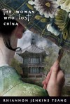 The Woman Who Lost China - Rhiannon Jenkins Tsang