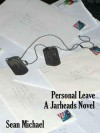 Personal Leave  - Sean Michael
