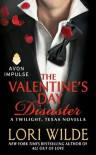 The Valentine's Day Disaster: A Twilight, Texas Novella - Lori Wilde