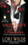 The Valentine's Day Disaster: A Twilight, Texas Novella - Lori Wilde