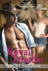 Royal Trouble - Becky McGraw