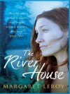 The River House - Margaret Leroy