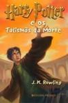 Harry Potter e os Talismãs da Morte - Maria do Carmo Figueira, Alice Rocha, Manuela Madureira, Maria Georgina Segurado, J.K. Rowling