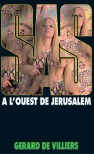 SAS à l'ouest de Jérusalem, (S.A.S., #9) - Gérard de Villiers