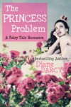 The Princess Problem - Diane Darcy
