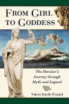 From Girl to Goddess: The Heroine's Journey Through Myth and Legend - Valerie Estelle Frankel