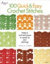 100 Quick & Easy Crochet Stitches: Easy Stitch Patterns, Including Openweave, Textured, Ripple and More - Darla Sims