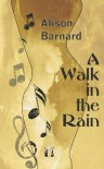 A Walk in the Rain - Alison Barnard
