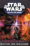 Destiny's Way (Star Wars: The New Jedi Order, #14) - Walter Jon Williams