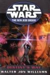 Destiny's Way (Star Wars: The New Jedi Order, #14) - Walter Jon Williams