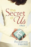 The Secret of Us - Roxanne Henke