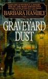 Graveyard Dust - Barbara Hambly