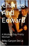 Charles and Edward: A Modern Day Pretty Woman - Beau Garçon De La Nuit