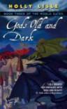 Gods Old and Dark - Holly Lisle