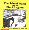 The School Nurse from the Black Lagoon - Mike Thaler, Jared Lee