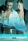 Not Like the Movies - Brien Michaels