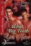 What Big Teeth You Have - Marcy Jacks
