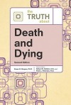 The Truth about Death and Dying - Karen H. Meyers, Robert N. Golden, Fred L. Peterson