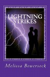 Lightning Strikes - Melissa Bowersock