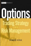 Options: Trading Strategy and Risk Management - Simon Vine