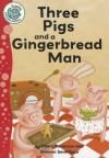 Three Pigs and a Gingerbread Man - Hilary Robinson, Simona Sanfilippo