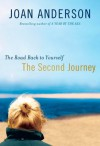 The Second Journey: The Road Back to Yourself - Joan  Anderson