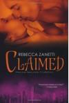 By Rebecca Zanetti Claimed (1st Edition) - Rebecca Zanetti