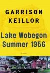 Lake Wobegon, Summer 1956 - Garrison Keillor