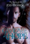 Give Me Hope (The Reason Series) - Zoey Derrick
