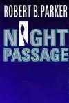 Night Passage  - Robert B. Parker