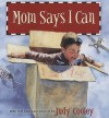 Mom Says I Can - Judy Cooley