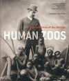 Human Zoos: The Invention of the Savage - Pascal Blanchard, Gilles Boëtsch, Nanette Jacomijn Snoep