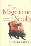 The Magdalene Scrolls - Barbara Wood