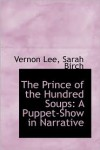 The Prince Of The Hundred Soups - Vernon Lee