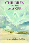 Children of the Maker - Lucy Cullyford Babbitt