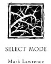 Select Mode - Mark  Lawrence